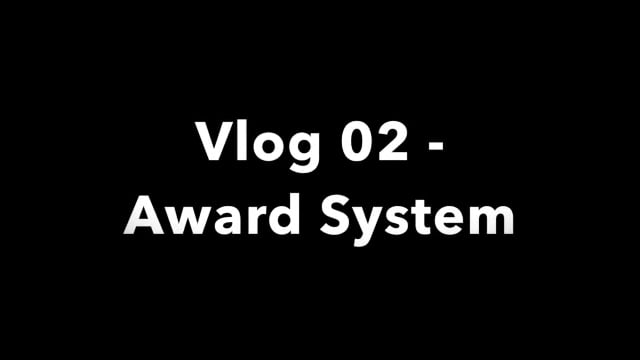 Vlog 02 – Award System